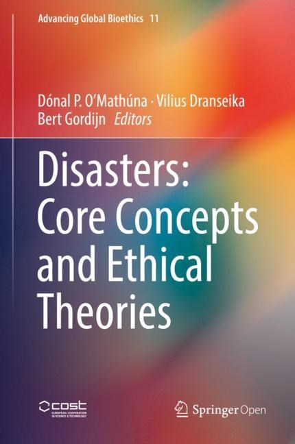 Abbildung von Dranseika / Gordijn / O'Mathúna | Disasters: Core Concepts and Ethical Theories | 1st ed. 2018 | 2018