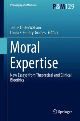 Abbildung von Watson / Guidry-Grimes | Moral Expertise | 1. Auflage | 2018 | 129 | beck-shop.de