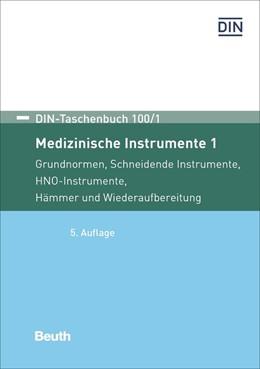 Abbildung von Medizinische Instrumente 1 | 5. Auflage | 2018 | Grundnormen, Schneidende Instr... | 100/1