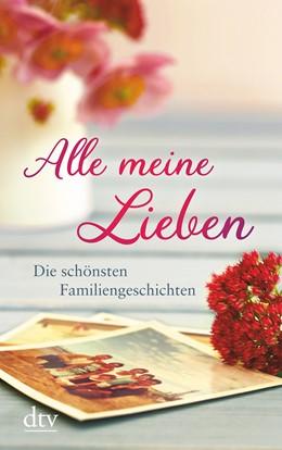 Abbildung von Adler / Hellmann | Alle meine Lieben | 1. Auflage | 2018 | beck-shop.de