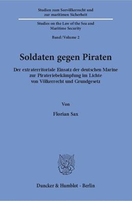Abbildung von Sax | Soldaten gegen Piraten | 2018 | Der extraterritoriale Einsatz ... | 2
