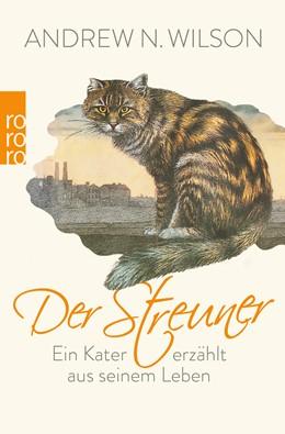 Abbildung von Wilson   Der Streuner   1. Auflage   2018   Ein Kater erzählt aus seinem L...