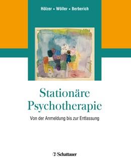 Abbildung von Hölzer / Wöller / Berberich | Stationäre Psychotherapie | 1., Aufl. 2018 | 2018 | Von der Anmeldung bis zur Entl...
