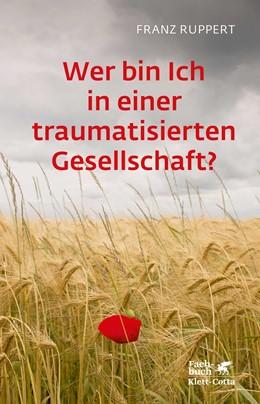 Abbildung von Ruppert | Wer bin ich in einer traumatisierten Gesellschaft? | 4. Auflage | 2019 | beck-shop.de