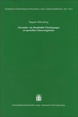 Abbildung von Hülsenberg | Alexander von Humboldts Überlegungen zu speziellen Glaserzeugnissen | 1. Auflage | 2018 | 4.4 | beck-shop.de