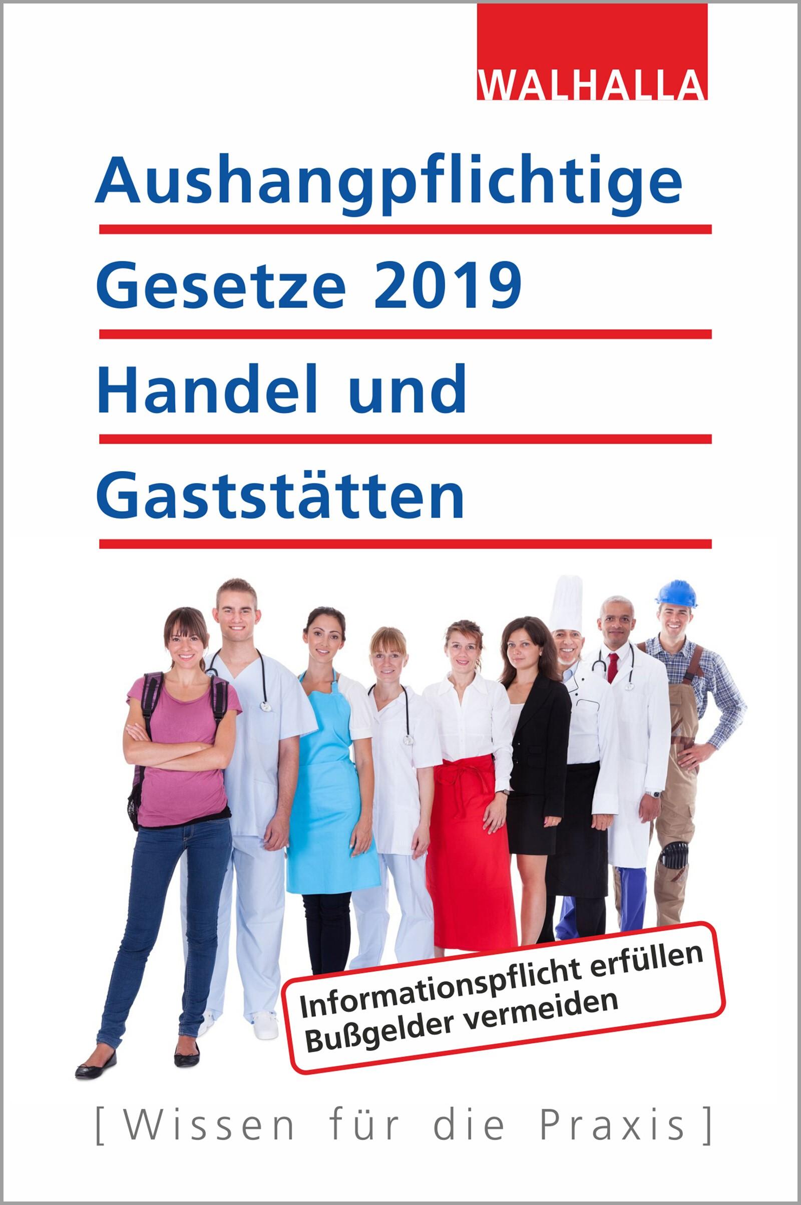 Aushangpflichtige Gesetze 2019 Handel und Gaststätten | Walhalla Fachredaktion, 2018 | Buch (Cover)