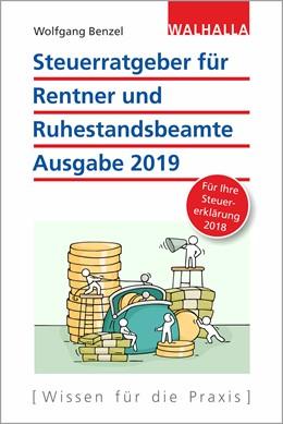 Abbildung von Benzel | Steuerratgeber für Rentner und Ruhestandsbeamte | 2018 | Ausgabe 2019 - Für Ihre Steuer...