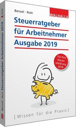Abbildung von Benzel / Rott | Steuerratgeber für Arbeitnehmer | 2018 | Ausgabe 2019 - für Ihre Steuer...