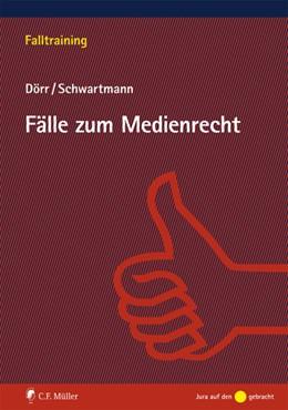 Abbildung von Dörr / Schwartmann | Fälle zum Medienrecht | 2021