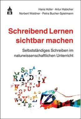 Abbildung von Hofer / Habicher | Schreibend Lernen sichtbar machen | 1. Auflage | 2018 | beck-shop.de