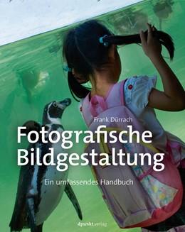 Abbildung von Dürrach | Fotografische Bildgestaltung | 2019 | Das Handbuch für starke Bilder