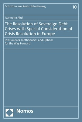 The Resolution of Sovereign Debt Crises with Special Consideration of Crisis Resolution in Europe | Abel, 2019 | Buch (Cover)