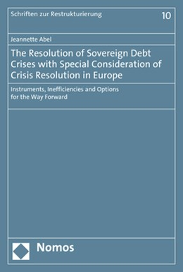 Abbildung von Abel | The Resolution of Sovereign Debt Crises with Special Consideration of Crisis Resolution in Europe | 2019 | Instruments, Inefficiencies an... | 10