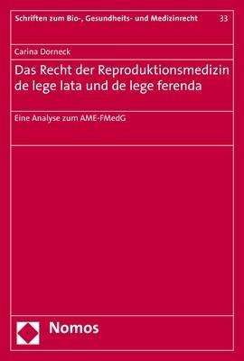 Das Recht der Reproduktionsmedizin de lege lata und de lege ferenda | Dorneck, 2018 | Buch (Cover)