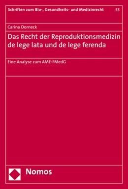 Abbildung von Dorneck | Das Recht der Reproduktionsmedizin de lege lata und de lege ferenda | 2018 | Eine Analyse zum AME-FMedG | 33