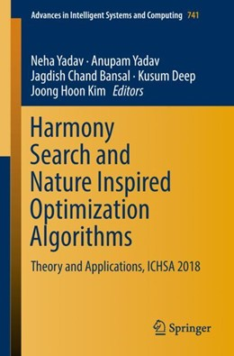 Abbildung von Yadav / Bansal / Deep / Kim | Harmony Search and Nature Inspired Optimization Algorithms | 1st ed. 2019 | 2018 | Theory and Applications, ICHSA... | 741