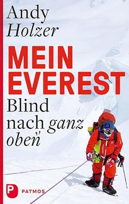 Abbildung von Holzer | Mein Everest | 2018 | Blind nach ganz oben