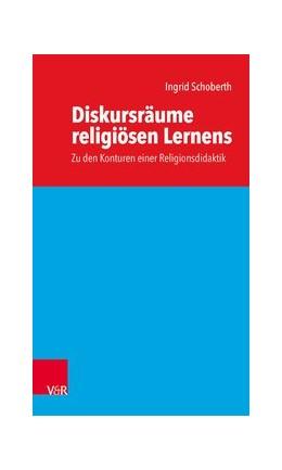 Abbildung von Schoberth   Diskursräume religiösen Lernens   2018   Zu den Konturen einer Religion...