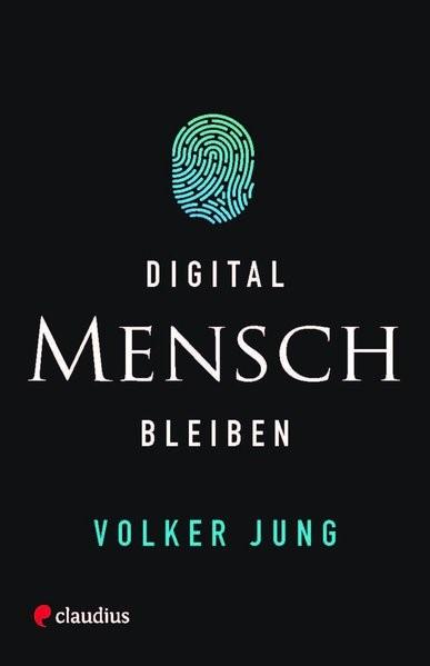 Digital Mensch bleiben | Jung, 2018 | Buch (Cover)