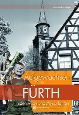 Abbildung von Mayer | Aufgewachsen in Fürth in den 40er und 50er Jahren | 2018