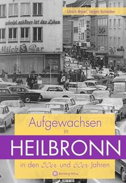 Abbildung von Schedler / Maier | Aufgewachsen in Heilbronn in den 50er und 60er Jahren | 2018