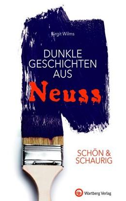 Abbildung von Wilms   SCHÖN & SCHAURIG - Dunkle Geschichten aus Neuss   2018