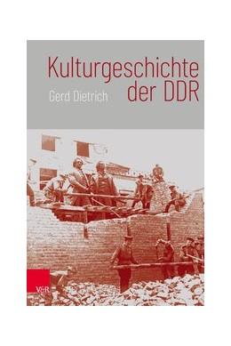 Abbildung von Dietrich | Kulturgeschichte der DDR. 3 Bände | 2018