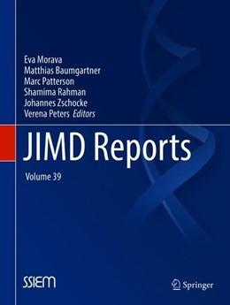 Abbildung von Morava / Baumgartner / Patterson / Rahman / Zschocke / Peters | JIMD Reports, Volume 39 | 2018