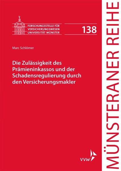 Die Zulässigkeit des Prämieninkassos und der Schadensregulierung durch den Versicherungsmakler | Dörner / Ehlers / Pohlmann / Schulze Schwienhorst / Steinmeyer | 1. Auflage, 2018 | Buch (Cover)