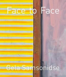 Abbildung von Samsonidse | Gela Samsonidse - Face to Face | 2018