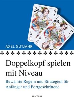 Abbildung von Gutjahr | Doppelkopf spielen mit Niveau | 1. Auflage | 2018 | beck-shop.de