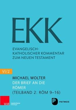Abbildung von Wolter | Der Brief an die Römer EKK NF VI2 | 2018 | EKK Teilband 2: Röm 9-16