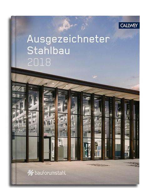Ausgezeichneter Stahlbau 2018   Dörries / Bauforumstahl E. V., 2018   Buch (Cover)