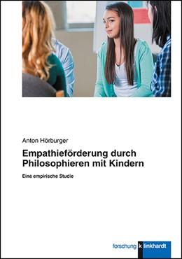 Abbildung von Hörburger   Empathieförderung durch Philosophieren mit Kindern   2018   Eine empirische Studie
