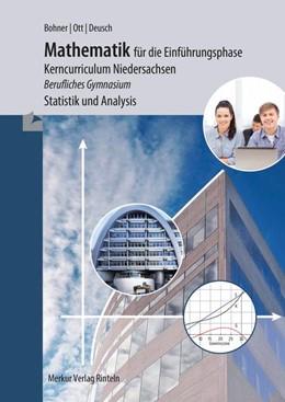 Abbildung von Ott / Bohner   Mathematik für die Einführungsphase - Kerncurriculum Niedersachsen   1. Auflage   2018   beck-shop.de