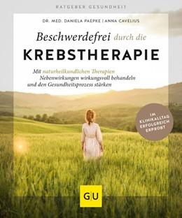 Abbildung von Paepke / Cavelius   Beschwerdefrei durch die Krebstherapie   1. Auflage   2018   beck-shop.de