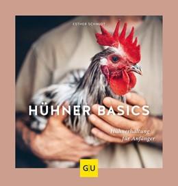 Abbildung von Schmidt | Hühner Basics | 2018 | Hühnerhaltung für Anfänger