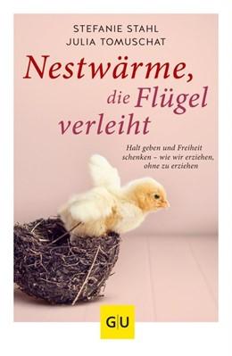 Abbildung von Stahl / Tomuschat   Nestwärme, die Flügel verleiht   1. Auflage   2018   beck-shop.de