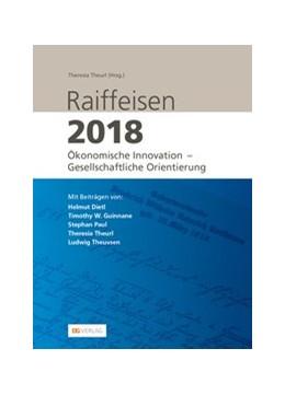 Abbildung von Dietl / Theurl / Guinnane | Raiffeisen 2018 | 2018 | Ökonomische Innovation - Gesel...