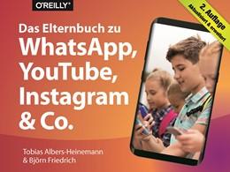 Abbildung von Albers-Heinemann / Friedrich   Das Elternbuch zu WhatsApp, YouTube, Instagram & Co.   2., aktualisierte und erweiterte Auflage   2018