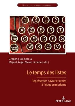 Abbildung von Salinero / Melón Jiménez | Le temps des listes | 2018 | Représenter, savoir et croire ...