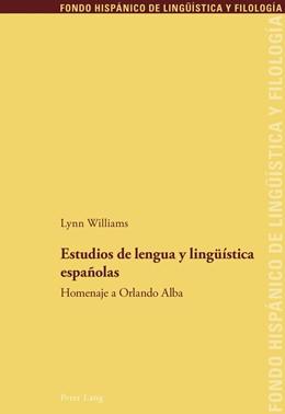 Abbildung von Williams | Estudios de lengua y lingüística españolas | 2018 | Homenaje a Orlando Alba