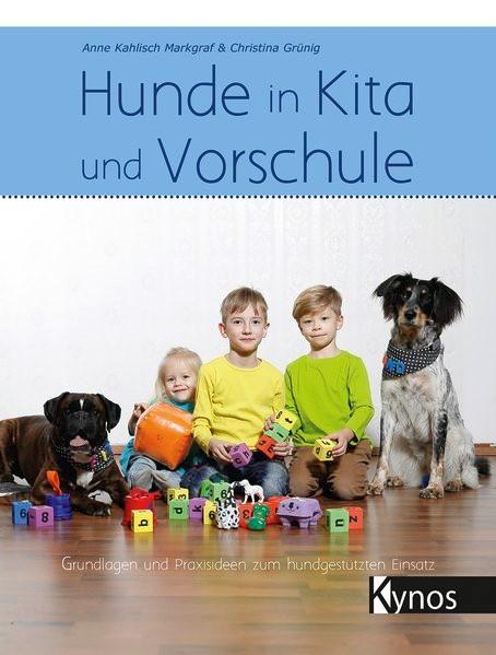 Hunde in Kita und Vorschule   Kahlisch Markgraf / Grünig, 2018   Buch (Cover)