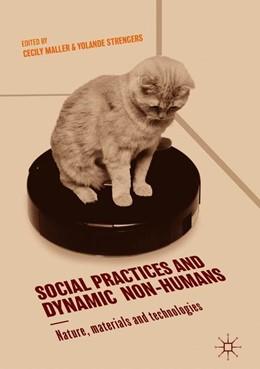 Abbildung von Maller / Strengers | Social Practices and Dynamic Non-Humans | 1. Auflage | 2018 | beck-shop.de