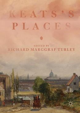 Abbildung von Marggraf Turley | Keats's Places | 2018