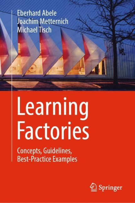 Abbildung von Abele / Metternich / Tisch | Learning Factories for Production-related Education, Training and Research | 2018