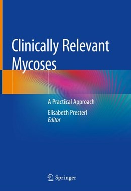 Abbildung von Presterl | Clinically Relevant Mycoses | 2019 | A Practical Approach