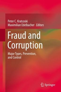Abbildung von Kratcoski / Edelbacher   Fraud and Corruption   1st ed. 2018   2018   Major Types, Prevention, and C...