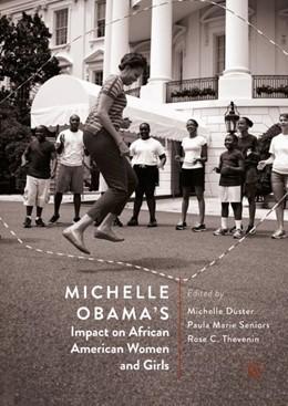 Abbildung von Duster / Seniors   Michelle Obama's Impact on African American Women and Girls   1. Auflage   2018   beck-shop.de