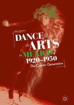 Abbildung von Guerrero | Dance and the Arts in Mexico, 1920-1950 | 1. Auflage | 2018 | beck-shop.de